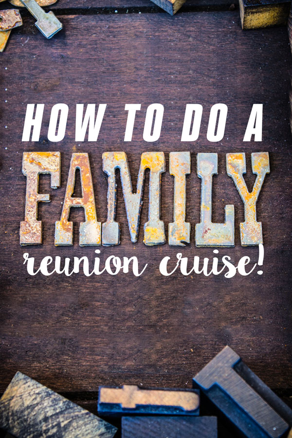 How to do a family reunion cruise (without losing your mind!)