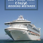 Avoid these Cruise Booking Mistakes