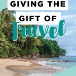 Why You Should Consider Giving the Gift of Travel