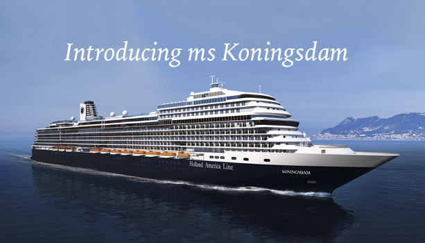 Mark Your Calendar... Holland America Line's new ship ms Koningsdam is coming. Cruise Fares Just Announced - reservations open December 01, 2014.